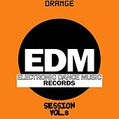 EDM Electronic Dance Music Session, Vol. 8 (Orange) von Various Artists