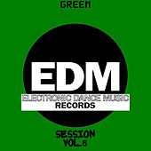 EDM Electronic Dance Music Session, Vol. 5 (Green) de Various Artists