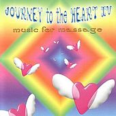 Journey To The Heart IV: Music For Massage by Various Artists