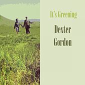 It's Greening von Dexter Gordon