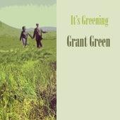 It's Greening van Grant Green
