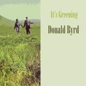 It's Greening by Donald Byrd