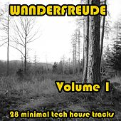 WANDERFREUDE Volume 1 (28 minimal tech house tracks) von Various Artists
