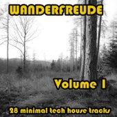WANDERFREUDE Volume 1 (28 minimal tech house tracks) by Various Artists