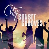 City Sunset Grooves, Vol. 3 (Urban Chill House & Relax Tunes ) by Various Artists