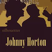Silhouettes by Johnny Horton