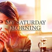 My Saturday Morning, Vol. 1 (Awesome Chill Out & Lounge Music) by Various Artists