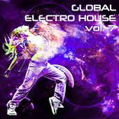 Global Electro House, Vol. 7 - EP by Various Artists