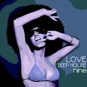Love Deep House, Nine (Totally Deep House Experience) de Various Artists