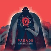 Demasiado Humano by Parade
