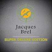Super Deluxe Edition by Jacques Brel