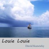 Louie Louie de David Kuncicky