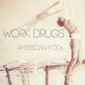 American Fool by Work Drugs