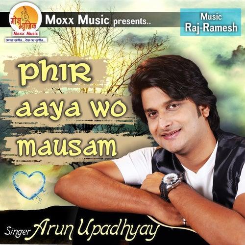 Phir Aaya Wo Mausam by Arun Upadhyay
