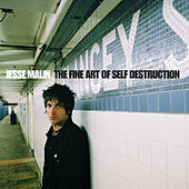 The Fine Art of Self-Destruction (Deluxe) by Jesse Malin