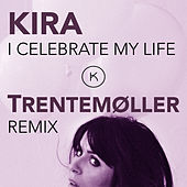 I Celebrate My Life (Trentemøller Remix) von Kira Skov