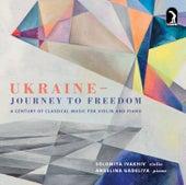 Ukraine: Journey to Freedom by Solomiya Ivakhiv