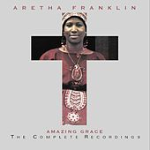Amazing Grace: The Complete Recordings by Aretha Franklin