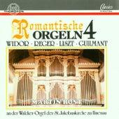 Romantische Orgeln Vol. 4 by Martin Rost