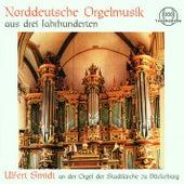 Norddeutsche Orgelmusik aus drei Jahrhunderten von Ulfert Smidt