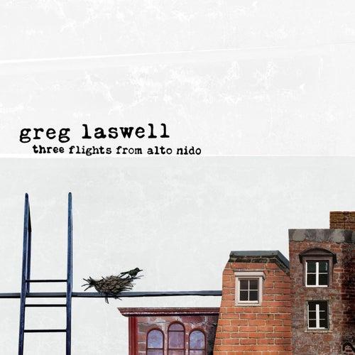 Three Flights From Alto Nido by Greg Laswell