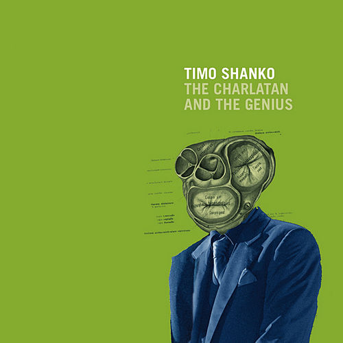 The Charlatan And The Genius by Timo Shanko