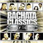 Bachata Classics Simply The Best by Various Artists