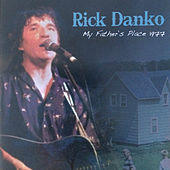 My Father's Place 1977 (Live) by Rick Danko