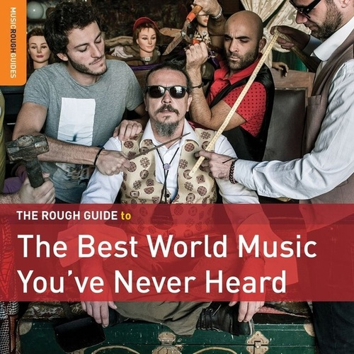 Rough Guide To The Best World Music You've Never Heard by Various Artists