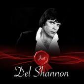 Just - Del Shannon de Del Shannon