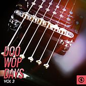 Doo Wop Days, Vol. 3 by Various Artists