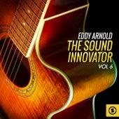 The Sound Innovator, Vol. 6 by Eddy Arnold