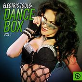 Electric Tools: Dance Box, Vol. 1 by Various Artists