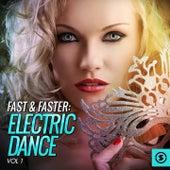 Fast & Faster: Electric Dance, Vol. 1 van Various Artists