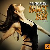 Electric Tools: Dance Box, Vol. 3 von Various Artists