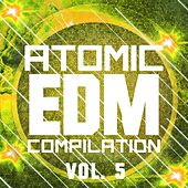 Atomic EDM Compilation, Vol. 5 - EP by Various Artists
