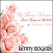 My Funny Valentine: Love Songs and Ballads for Valentines Day with Kenny Rogers de Kenny Rogers