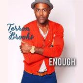 Enough by Terron Brooks