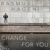 Change For You de Rasmus Hagen