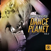 Electro Universe: Dance Planet, Vol. 2 by Various Artists
