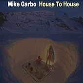 House to House di Mike Garbo
