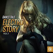 Dance Tale: Electro Story, Vol. 3 by Various Artists