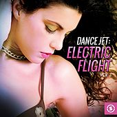 Dance Jet: Electric Flight, Vol. 3 by Various Artists
