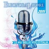 Premio Eleonora Lavore, 2015 (Le più belle voci d'Italia scelte da Elevision) by Various Artists