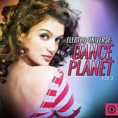 Electro Universe: Dance Planet, Vol. 3 by Various Artists