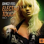 Dance Feel: Electro Touch, Vol. 3 by Various Artists