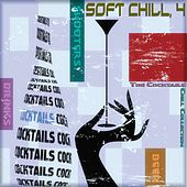 Soft Chill, 4 (The Cocktails Chill Collection) de Various Artists