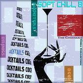 Soft Chill, 8 (The Cocktails Chill Collection) by Various Artists