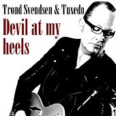 Devil at My Heels by Trond Svendsen