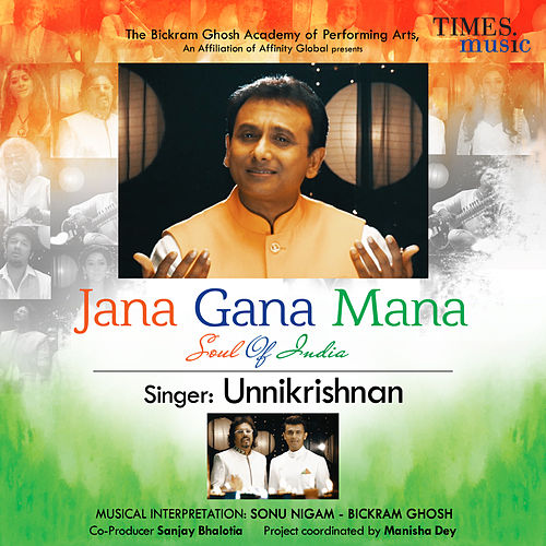 Jana Gana Mana (Soul of India) - Single by Unni Krishnan